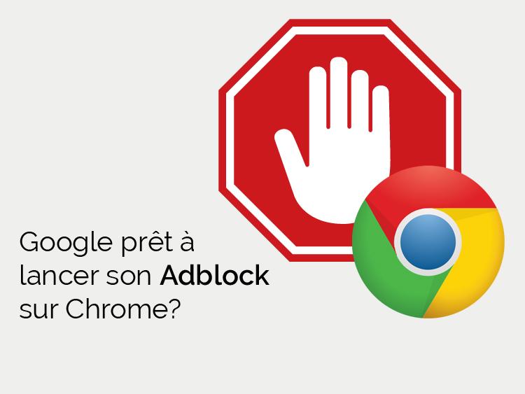 Google prêt à lancer son Adblock sur Chrome?